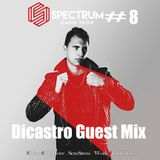 Spectrum Radio Show #8 Dicastro Guest Mix