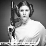 SECAS Episodio 16 (II Temporada) Especial Carrie Fisher
