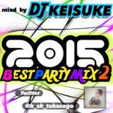 DJ KEISUKE Best Party Mix2