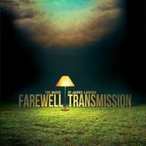 Farewell Transmission : Episode 1