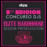 Élite HardHouse Live Set 11 @ 3ª Edición Concurso de Dj's Skipe New Project (Sesión Preselcección)