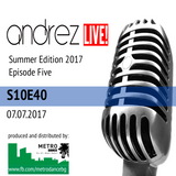Andrez LIVE! - Summer 2017 - Episode Five (S10E40) On 07.07.2017