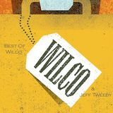 The Essence of Wilco & Jeff Tweedy - A Song Selection