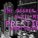 Deeper House Mix DJ Prestige (Deep83 Records)