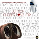 DJ Mza Presents Closer Love Mix