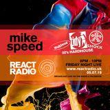 Mike Speed | React Radio Uk | 050719 | FNL | 8-10pm | Nukleuz Tidy&Shock | 00's Hardhouse | Show 67