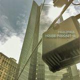 Paul2Paul - House Podcast 10