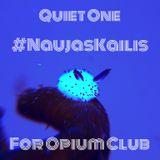 Quiet One for Opium Club
