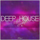 Deep House FRIDAY #3 - 2014.01.17