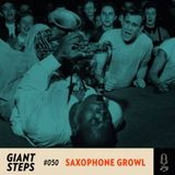 Giant Steps #050: Saxophone Growl