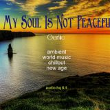 My Soul Is Not Peaceful