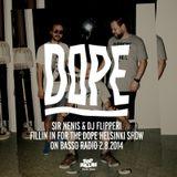 Sir Nenis & DJ Flipperi for Dope Show on Bassoradio (2015)