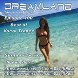 Dreamland Episode 100, 08 August 2018, Best of Vocal Trance