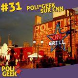 #31 - Poli*Geek sur CNN