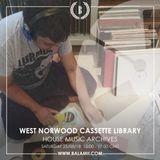 2018.08: HOUSE MUSIC ARCHIVES (2013) / West Norwood Cassette Library (Balamii Radio)
