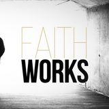 Faith Works - Faith, Sickness, Straying & Healing - Audio