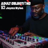DJ Jaymz Nylon - Adult Selections Radioshow #150