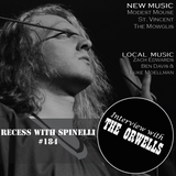 RECESS with SPINELLI #184, The Orwells