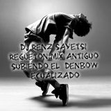 RENZ&SAYETSi i love regueton mix antiguo para bailar  2016
