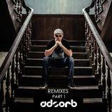 Adsorb - Remixes Part 1