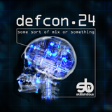 Defcon 24: Some Sort of Mix or Something