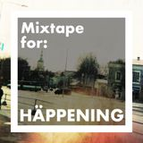 Mixtape for: HÄPPENING