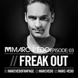 "Marc Vedo ""Freak Out"" Radio show 003"