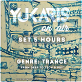 Yukaris On Air SPECIAL [OUT NOW] - From DEEP To TECH & PSY - First Set 5 Hours