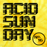 Acid Sunday 16 (23.06.2013)