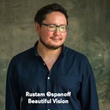 RUSTAM OSPANOFF - BEAUTIFUL VISION PODCAST