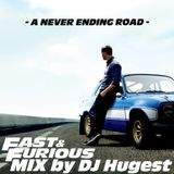 A Never Ending Road -Fast & Furious Mix-
