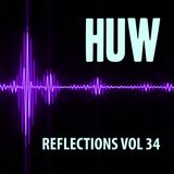 HUW - Reflections Vol34. Another Selection of Chilled, Downtempo Beats