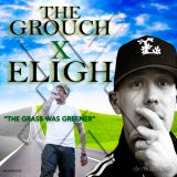 The Grouch X Eligh:The Grass Was Greener