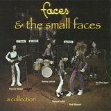The Small Faces/Faces: A Collection - 'Faces' of All Descriptions