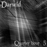 Darwid - Quarter/hour 5