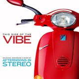 Afternoons In Stereo presents This Side Of The Vibe