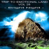 TRIP TO EMOTIONAL LAND VOL 28 - Bright Night -