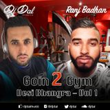 Going 2 Gym - Desi Bhangra - Vol 1 - DJ DAL ft Ranj Badhan