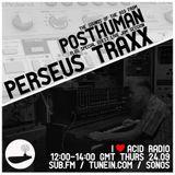 I Love Acid Radio, Sept 24th 2015 with Posthuman & Perseus Traxx