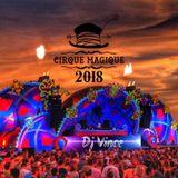 Dj Vince takes you back 2 Cirque Magique 2018, the greatest RETRO BEATS