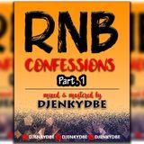 RNB CONFESSION Part 1- DJENKYDBE