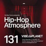 Hip-Hop Atmosphere #131 by DJ Alex Yurov @ VIBEdaPLANET.com