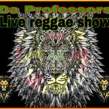 The Last Half Hour Of Da Professor's Reggae Show.. 21.07.2017
