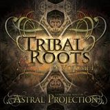Tribal Roots — Vol 1 Astral Projection