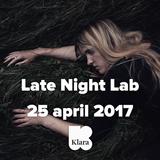 Late Night Lab 25 04 2017