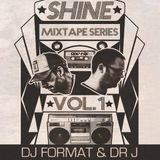 "Dr.J ""Shine"" Mixtape Volume 1"