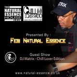 The Natural Essence House Show EP# 133 – Chill Lover Edition  - DJ Matrix