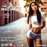 Feeling Happy #97  The Best Of Vocal Deep House Nu Disco Music Chill Out Mix 19-04-18  By Regard