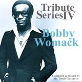 Tribute Series IV -Bobby Womack-.
