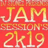 DJ STONEZ PRESENTS - JAM SESSION'S 2K19